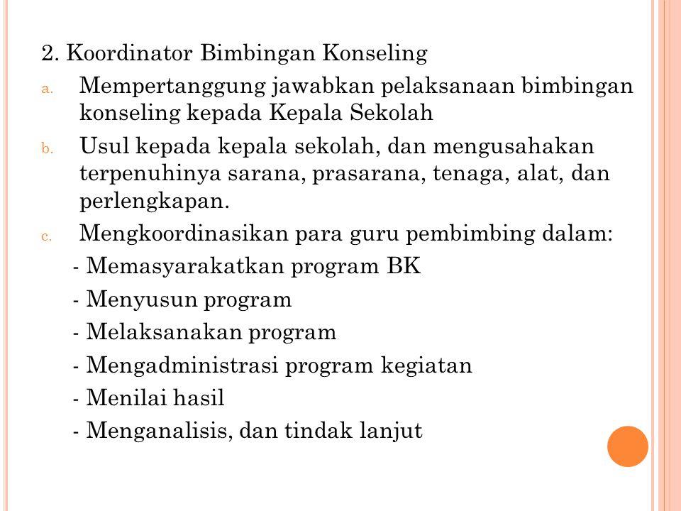 2. Koordinator Bimbingan Konseling