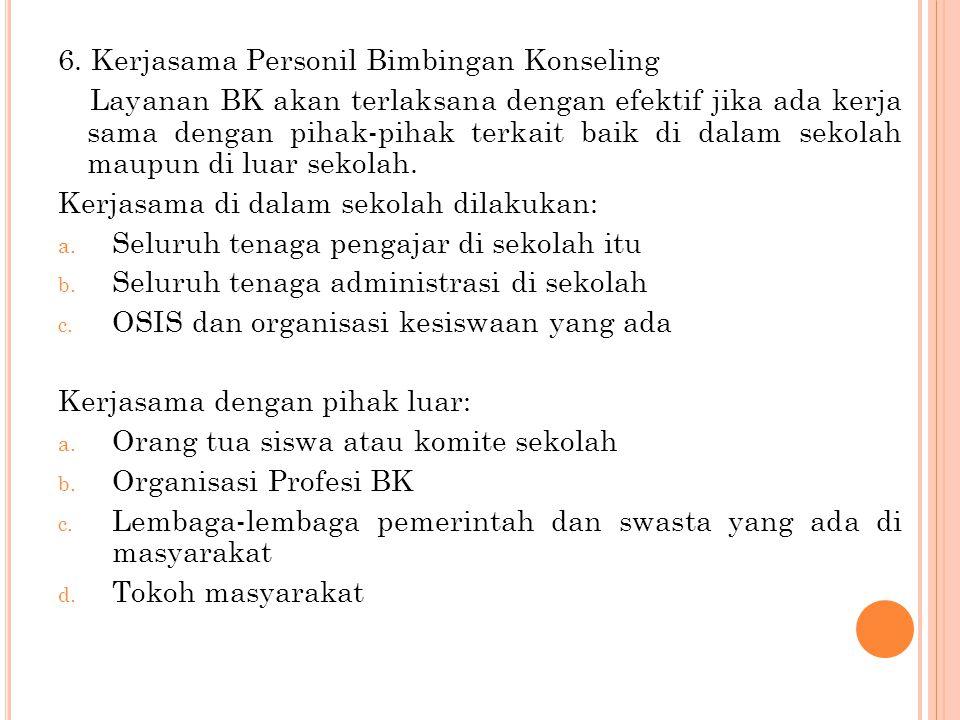 6. Kerjasama Personil Bimbingan Konseling