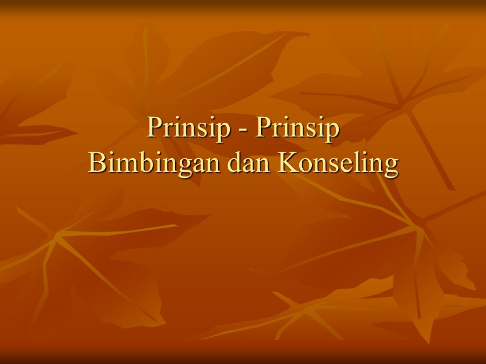 Prinsip - Prinsip Bimbingan dan Konseling