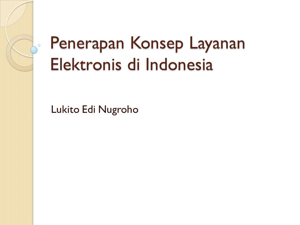 Penerapan Konsep Layanan Elektronis di Indonesia