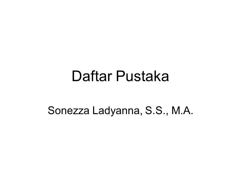 Daftar Pustaka Sonezza Ladyanna, S.S., M.A.