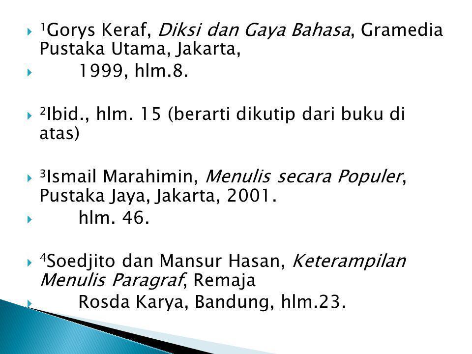 ¹Gorys Keraf, Diksi dan Gaya Bahasa, Gramedia Pustaka Utama, Jakarta,