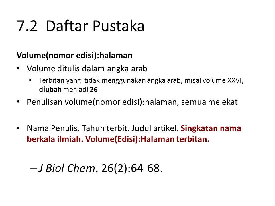 7.2 Daftar Pustaka J Biol Chem. 26(2):64-68.