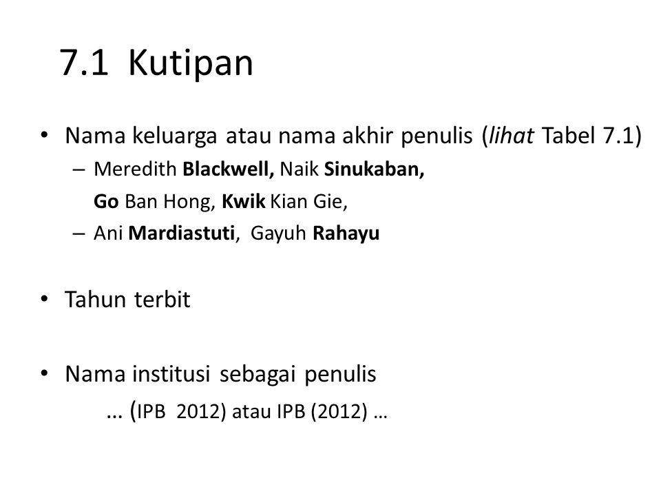 7.1 Kutipan Nama keluarga atau nama akhir penulis (lihat Tabel 7.1)