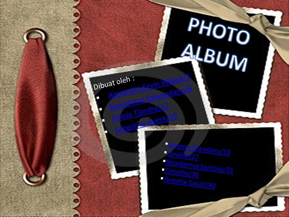 PHOTO ALBUM Alexandro Kevin Wijaya/3 Dibuat oleh :