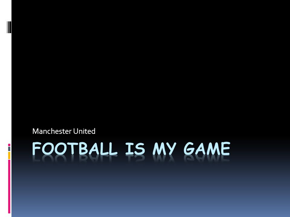 Manchester United Football is my game