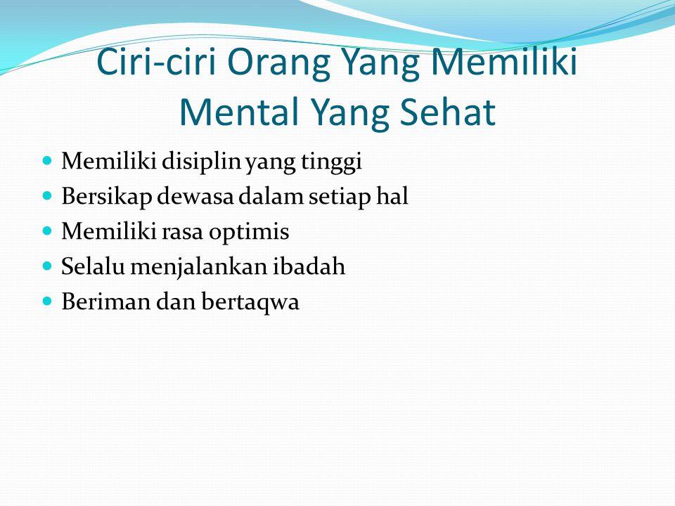 Ciri-ciri Orang Yang Memiliki Mental Yang Sehat