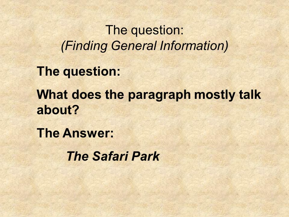 The question: (Finding General Information)