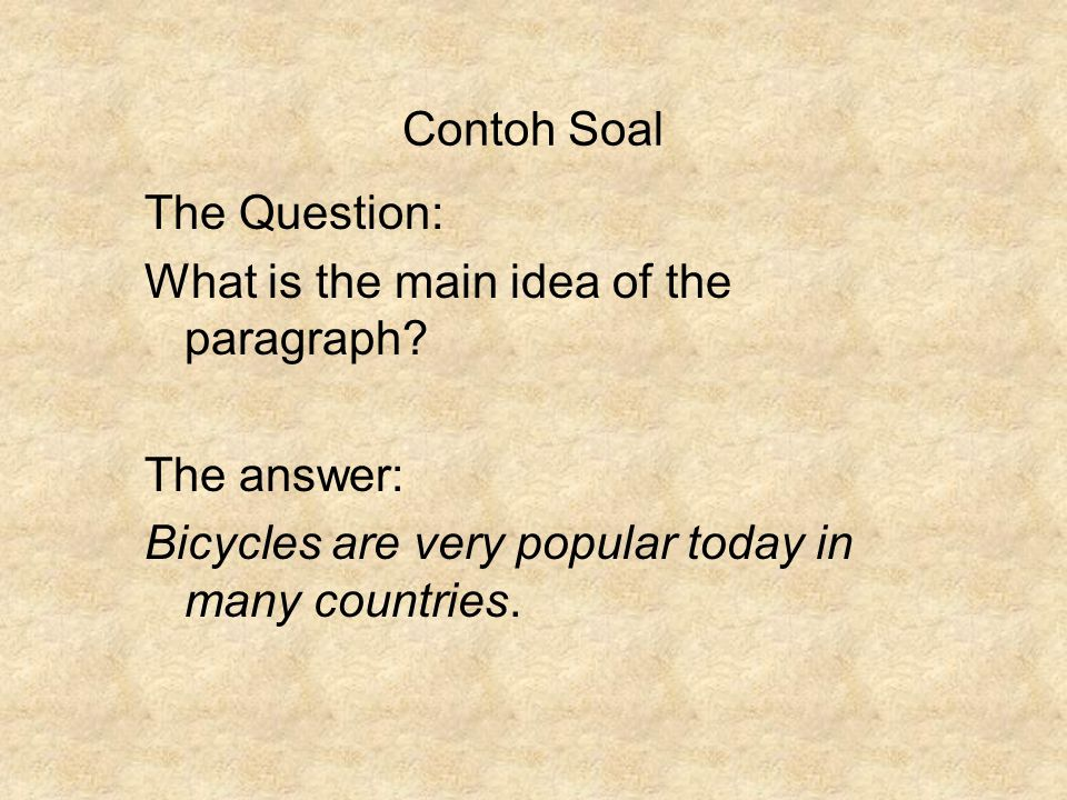 Contoh Soal The Question: What is the main idea of the paragraph.