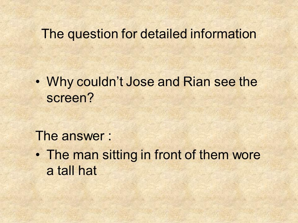The question for detailed information
