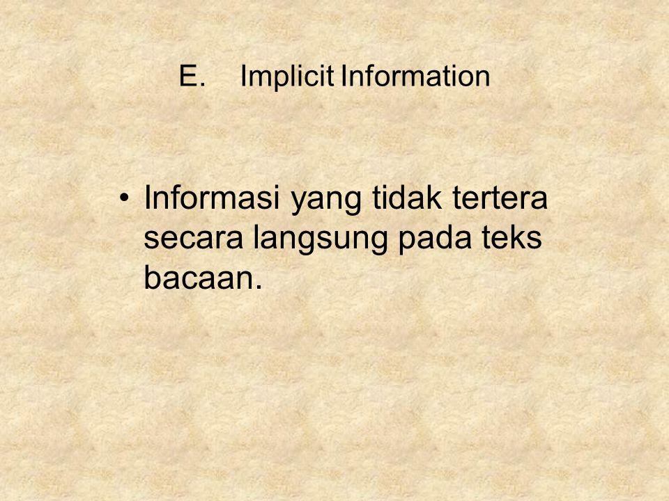 Informasi yang tidak tertera secara langsung pada teks bacaan.