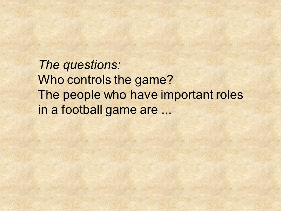 The questions: Who controls the game