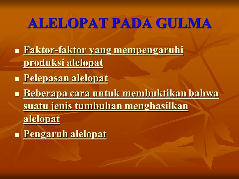 ALELOPAT PADA GULMA Faktor-faktor yang mempengaruhi produksi alelopat