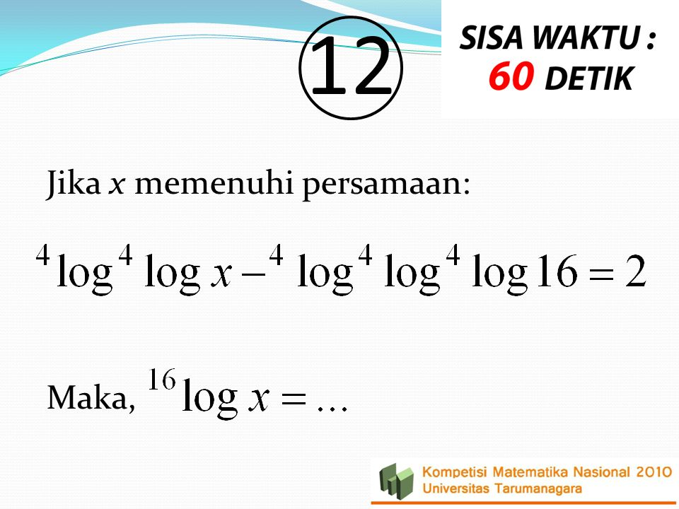 12 Jika x memenuhi persamaan: Maka,