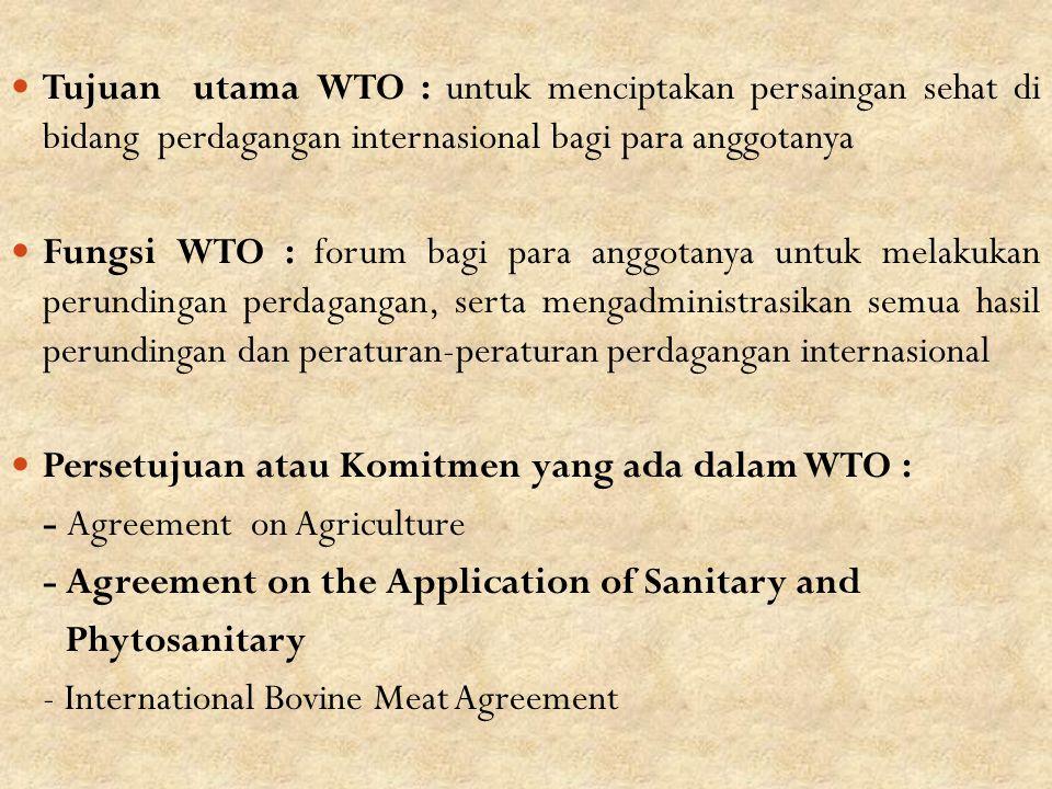 Tujuan utama WTO : untuk menciptakan persaingan sehat di bidang perdagangan internasional bagi para anggotanya