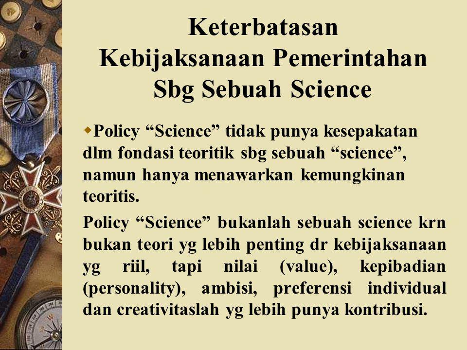 Keterbatasan Kebijaksanaan Pemerintahan Sbg Sebuah Science