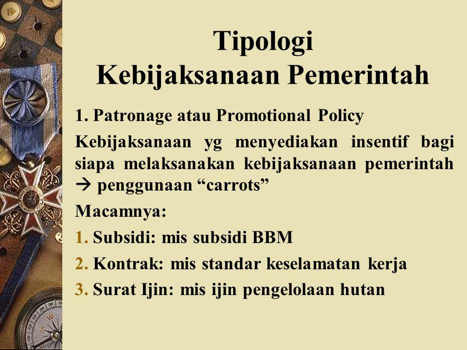 Tipologi Kebijaksanaan Pemerintah
