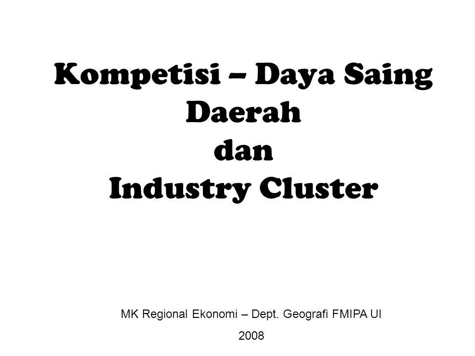 Kompetisi – Daya Saing Daerah dan Industry Cluster