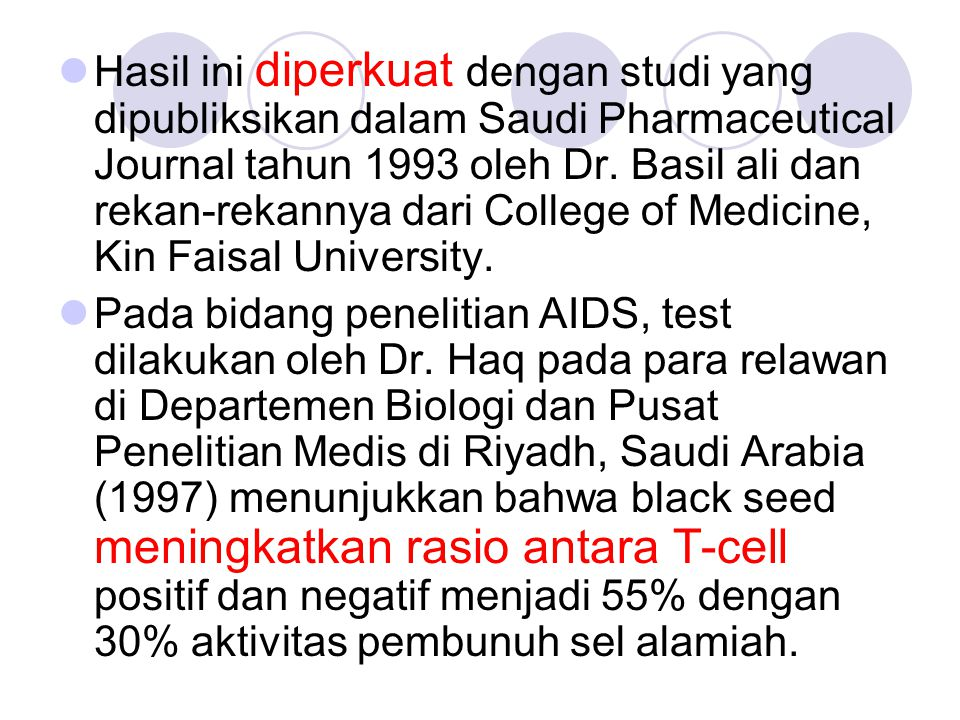 Hasil ini diperkuat dengan studi yang dipubliksikan dalam Saudi Pharmaceutical Journal tahun 1993 oleh Dr. Basil ali dan rekan-rekannya dari College of Medicine, Kin Faisal University.