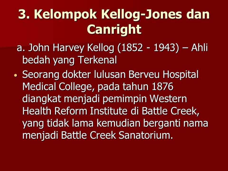 3. Kelompok Kellog-Jones dan Canright