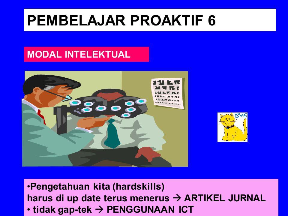 PEMBELAJAR PROAKTIF 6 MODAL INTELEKTUAL Pengetahuan kita (hardskills)