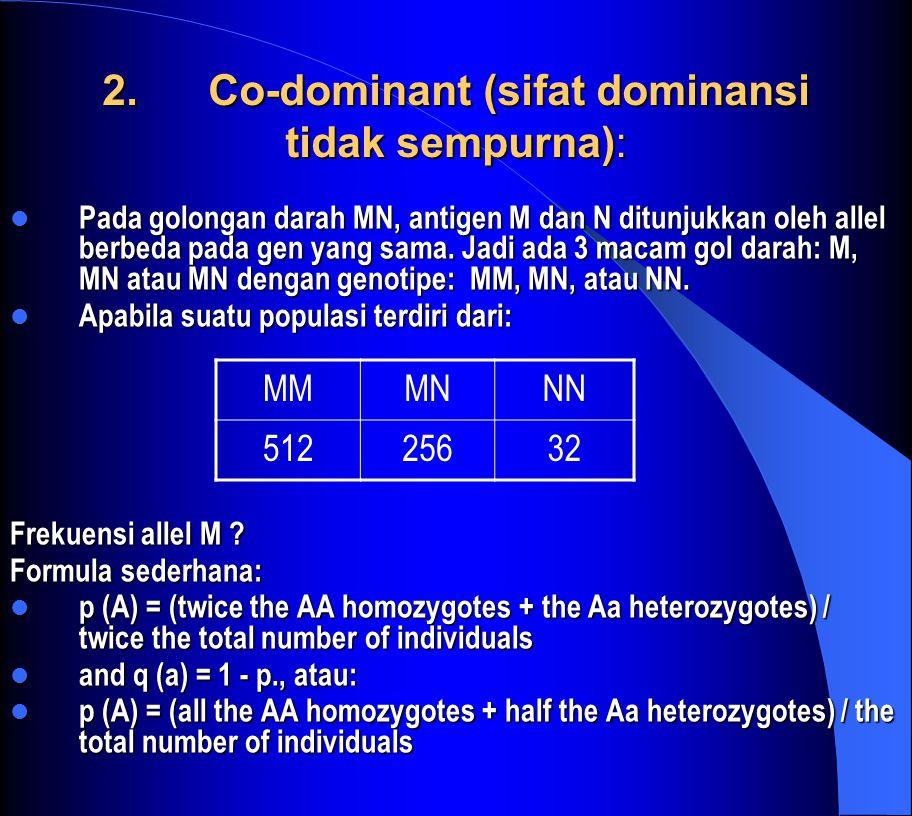 2. Co-dominant (sifat dominansi tidak sempurna):
