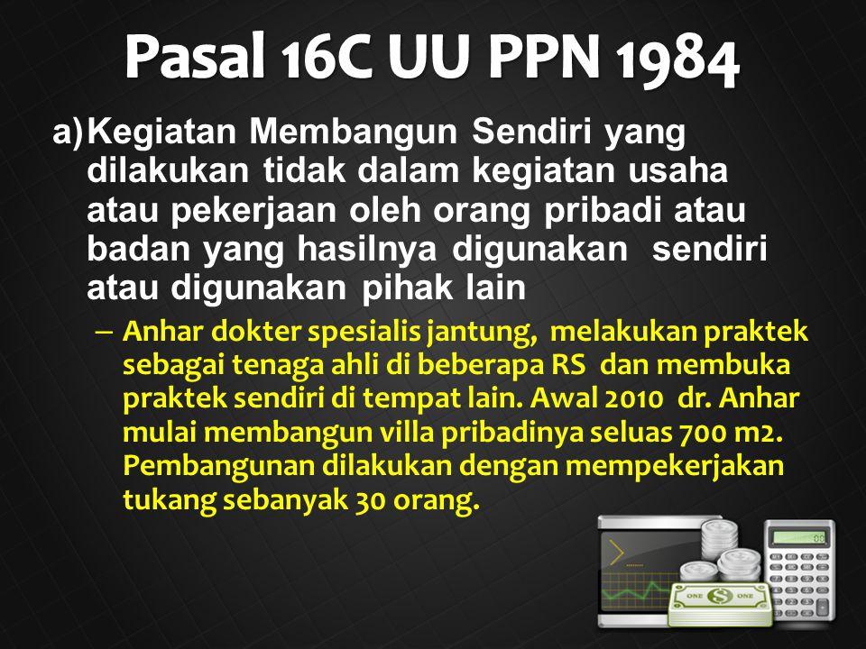 Pasal 16C UU PPN 1984