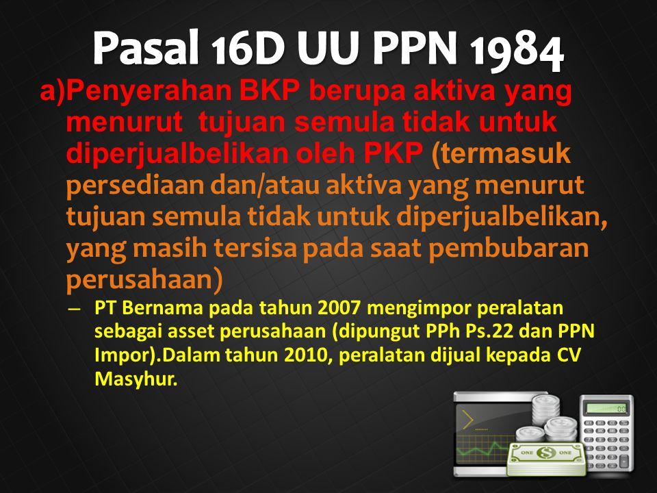 Pasal 16D UU PPN 1984