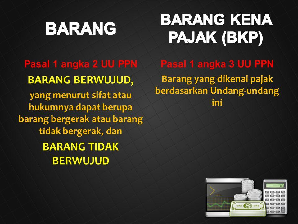 BARANG KENA PAJAK (BKP)