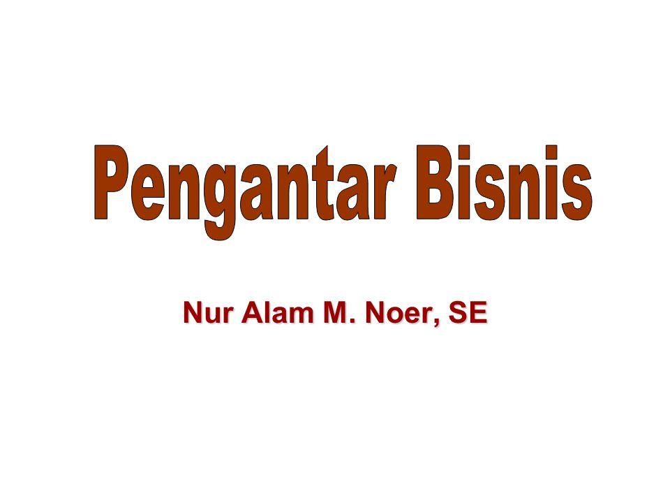 Pengantar Bisnis Nur Alam M. Noer, SE