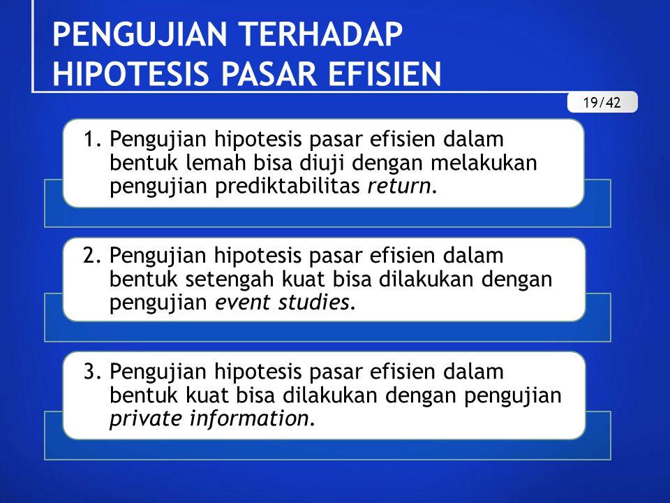 PENGUJIAN TERHADAP HIPOTESIS PASAR EFISIEN