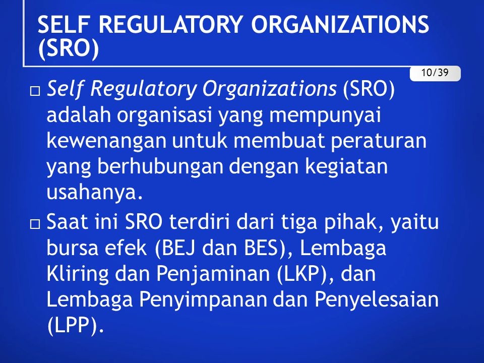 SELF REGULATORY ORGANIZATIONS (SRO)