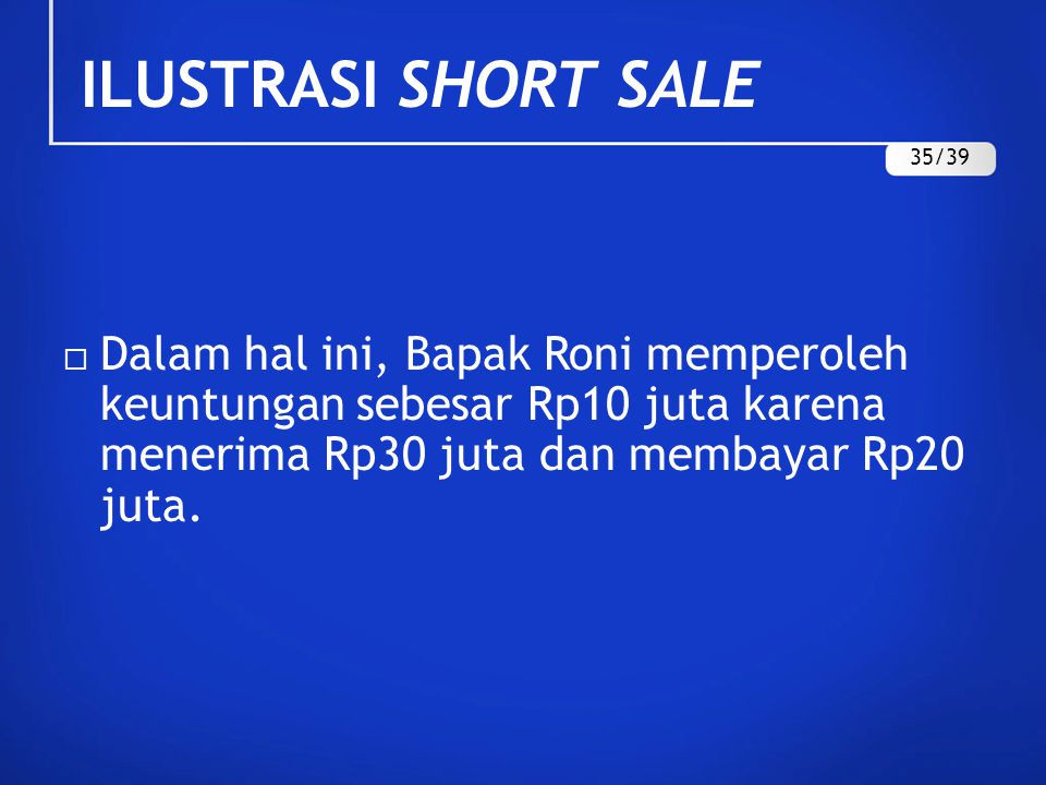 ILUSTRASI SHORT SALE 35/39.