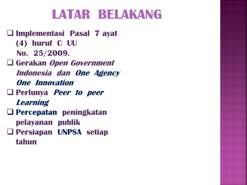 LATAR BELAKANG Implementasi Pasal 7 ayat (4) huruf C UU No. 25/2009.