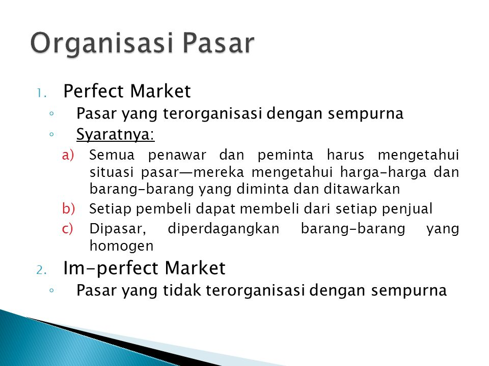 Organisasi Pasar Perfect Market Im-perfect Market