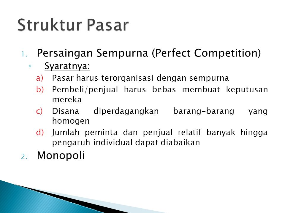 Struktur Pasar Persaingan Sempurna (Perfect Competition) Monopoli