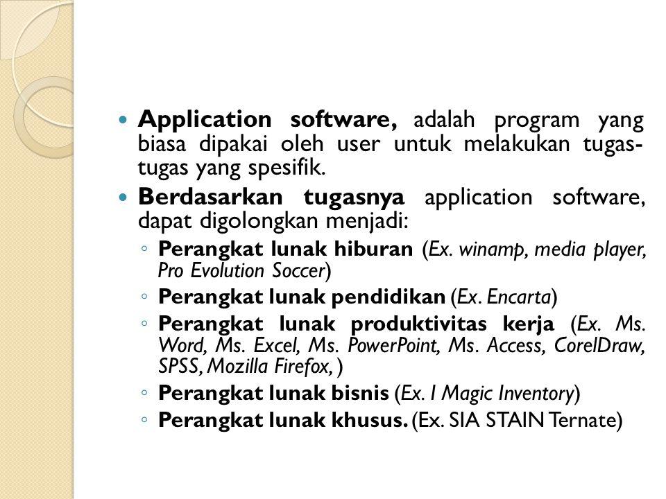 Berdasarkan tugasnya application software, dapat digolongkan menjadi: