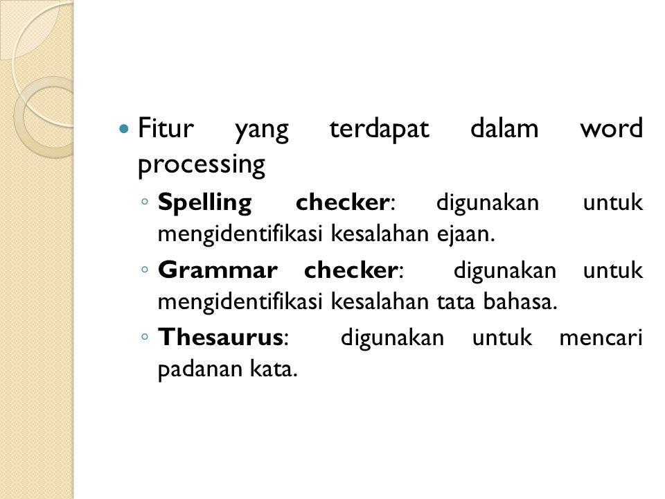 Fitur yang terdapat dalam word processing