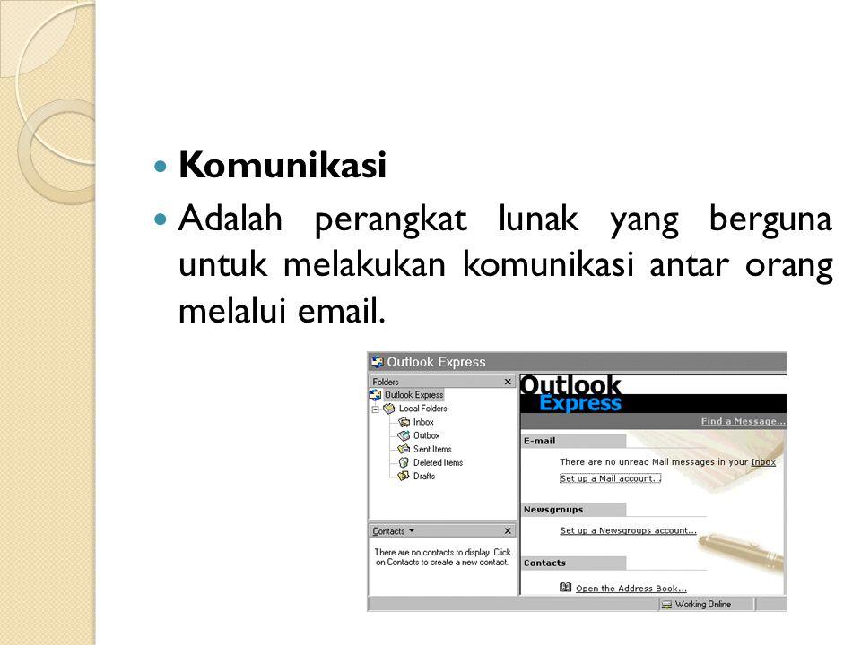 Komunikasi Adalah perangkat lunak yang berguna untuk melakukan komunikasi antar orang melalui email.