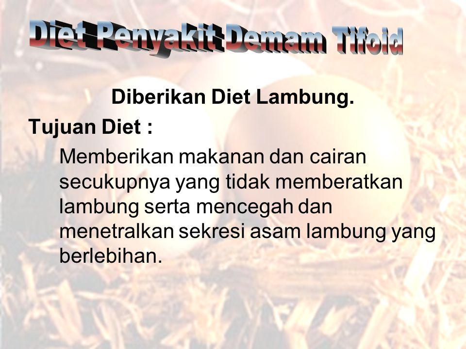 Diberikan Diet Lambung.