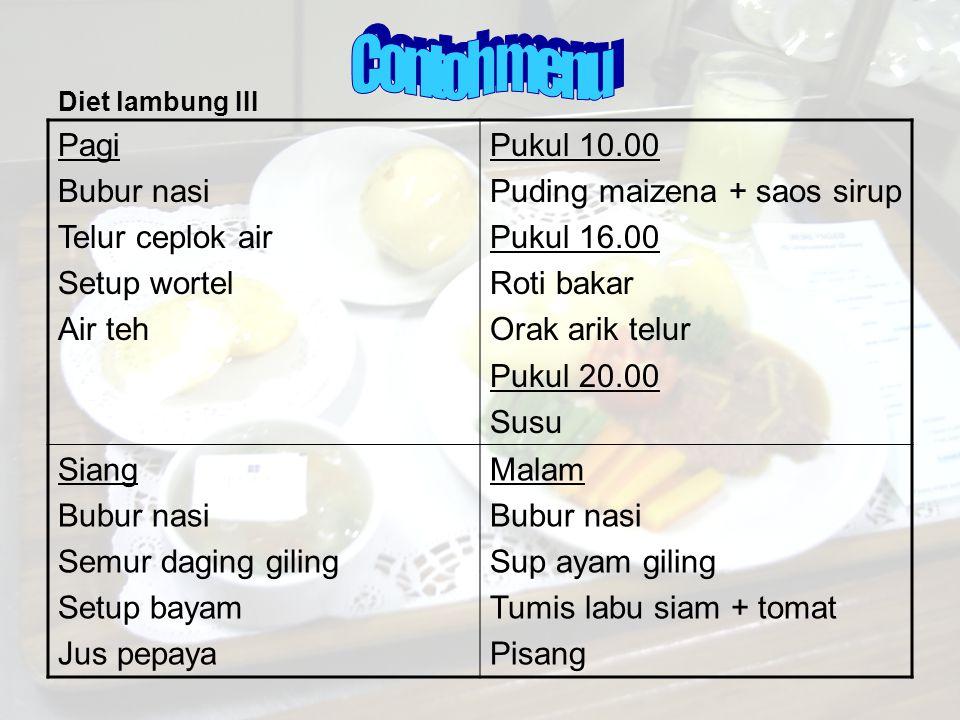 Contoh menu Pagi Bubur nasi Telur ceplok air Setup wortel Air teh