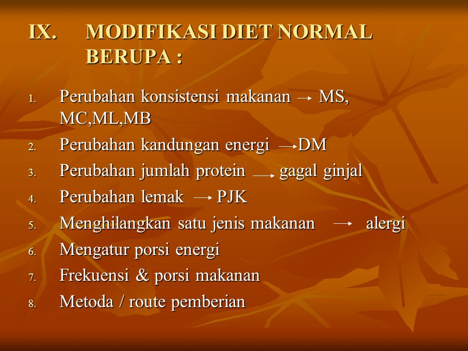 MODIFIKASI DIET NORMAL BERUPA :
