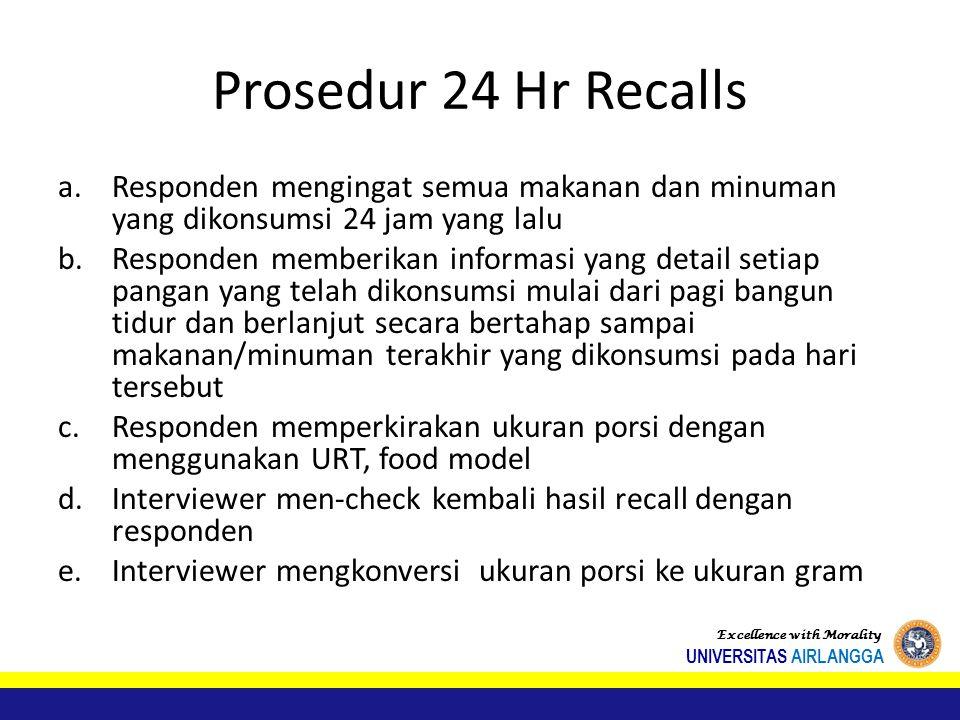 Prosedur 24 Hr Recalls Responden mengingat semua makanan dan minuman yang dikonsumsi 24 jam yang lalu.