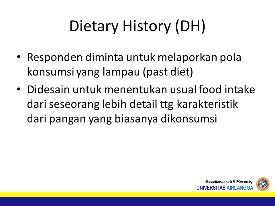 Dietary History (DH) Responden diminta untuk melaporkan pola konsumsi yang lampau (past diet)