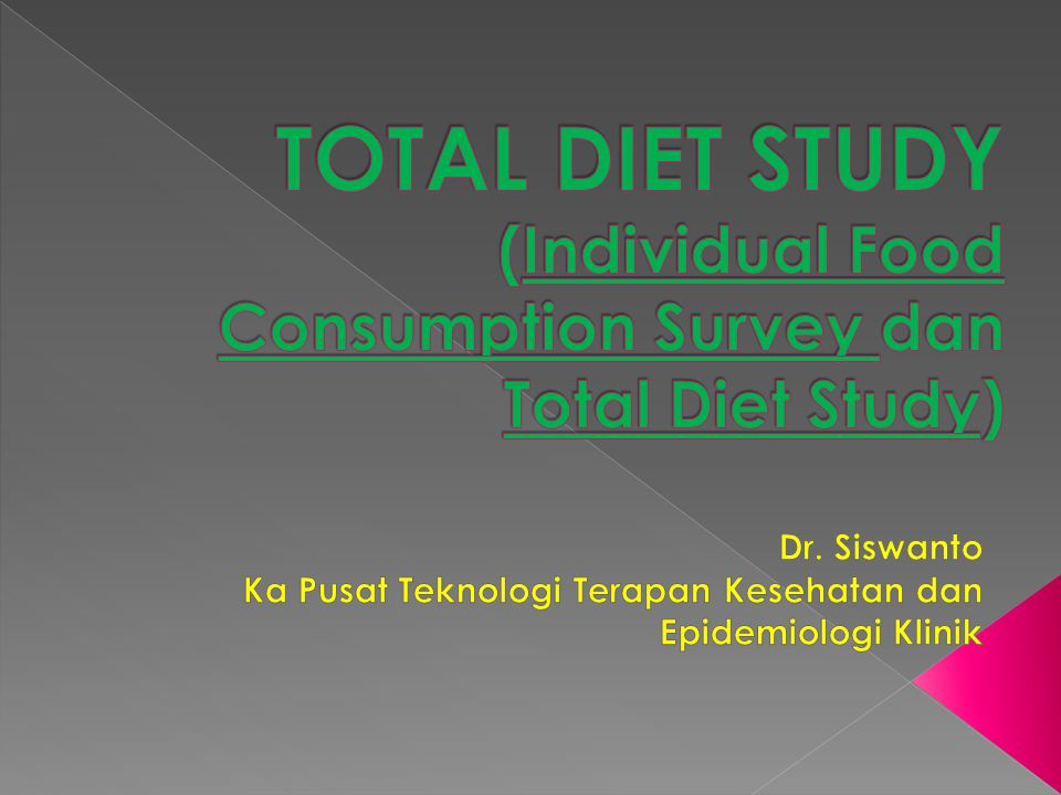 TOTAL DIET STUDY (Individual Food Consumption Survey dan Total Diet Study)
