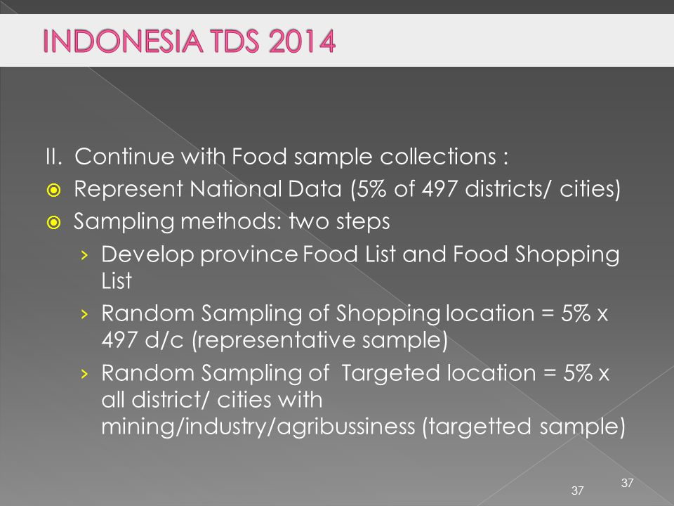 INDONESIA TDS 2014 II. Continue with Food sample collections :