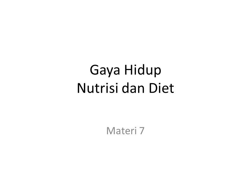 Gaya Hidup Nutrisi dan Diet
