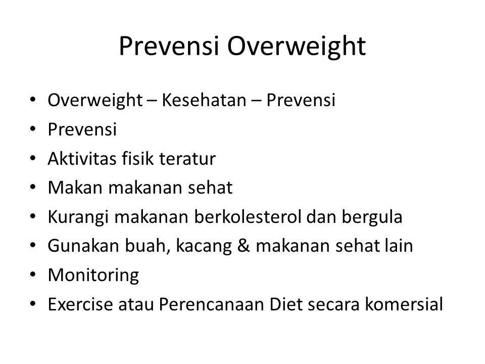 Prevensi Overweight Overweight – Kesehatan – Prevensi Prevensi