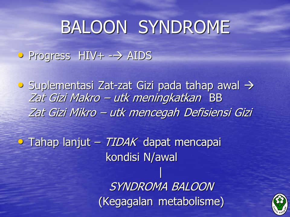 BALOON SYNDROME Progress HIV+ - AIDS