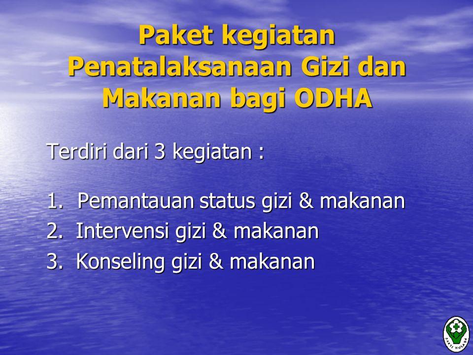 Paket kegiatan Penatalaksanaan Gizi dan Makanan bagi ODHA